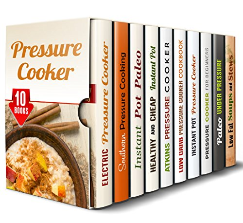 Pressure Cooking Box Set (10 in 1): Over 300 Quick, Easy and Healthy Recipes and Dump Dinners for Your Pressure Cooker (Cooking Under Pressure) by Erica Shaw, Marissa Watson, Monique Lopez, Emma Melton, Eva Mehler, Jessica Meyers, Julie Peck, Sheila Hope