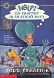 Help! I'm Trapped in an Alien's Body (0590032151) by Todd Strasser