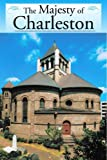 img - for Majesty of Charleston, The (Majesty Architecture) book / textbook / text book