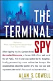 The Terminal Spy: After sipping tea in a London hotel, Alexander Litvinenko, a former KGB officer and vocal foe of the Kremlin, fell ill and was rushed to the hospital, fatally