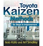 img - for [(Toyota Kaizen Methods: Six Steps to Improvement )] [Author: Art Smalley] [Oct-2010] book / textbook / text book