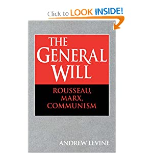 The General Will Rousseau, Marx, Communism  - Andrew Levine