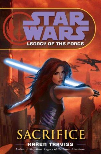 Sacrifice (Star Wars: Legacy of the Force, Book 5), Karen Traviss
