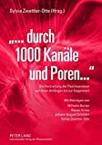 img - for  ...durch 1000 Kan le und Poren : Die Verbreitung der Psychoanalyse von ihren Anf ngen bis zur Gegenwart- Mit Beitr gen von Wilhelm Burian, Rainer ... und Sylvia Zwettler-Otte (German Edition) book / textbook / text book