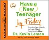 Have a New Teenager by Friday (Library Edition): From Mouthy and Moody to Respectful and Responsible in 5 Days