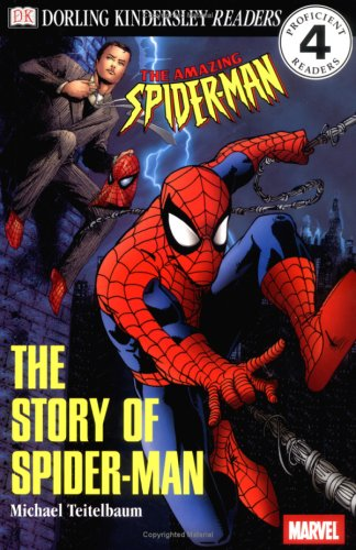 DK Readers: The Story of Spider-Man (Level 4: Proficient Readers), Michael Teitelbaum