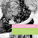 img - for Life's BIG Little Moments: Mothers & Daughters book / textbook / text book