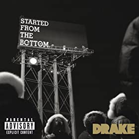 Started From The Bottom (Explicit Version) [Explicit]