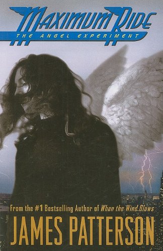 The Angel Experiment (Maximum Ride (Thorndike Press)) James Patterson