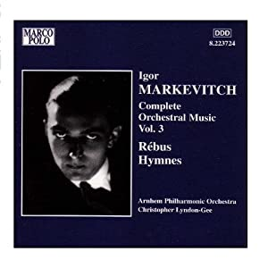 Markevitch: Complete Orchestral Music Vol. 3