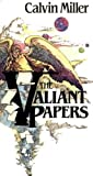 The Valiant papers (0310292913) by Miller, Calvin