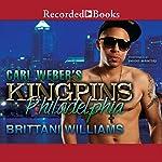 Carl Weber's Kingpins: Philadelphia | Brittani Williams