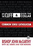 img - for Off the Cuff and Over the Collar: Common Sense Catholicism book / textbook / text book