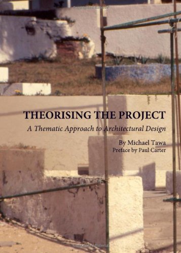 Theorising the Project: A Thematic Approach to Architectural Design