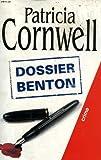 echange, troc Patricia Cornwell - Dossier Benton