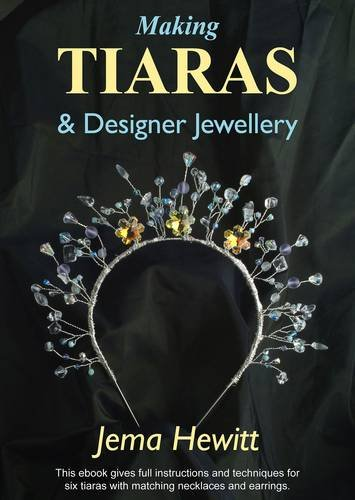 Making Tiaras and Designer Jewellery