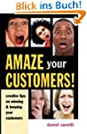 Amaze Your Customers!: Creative Tips...