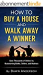How to Buy a House and Walk Away a Wi...