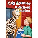 A to Z Mysteries: The School Skeleton Audiobook by Ron Roy Narrated by David Pittu
