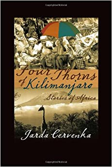 Four Thorns of Kilimanjaro: Stories from Africa Paperback – October