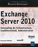 echange, troc Emmanuel Vinazza - Exchange Server 2010 - Conception de l'infrastructure, Implémentation, Administration