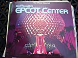 The Official Album of Walt Disney World Epcot Center