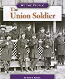 img - for The Union Soldier (We the People (Compass Point Books Paperback)) book / textbook / text book