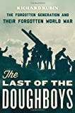 Book - The Last of the Doughboys: The Forgotten Generation and Their Forgotten World War