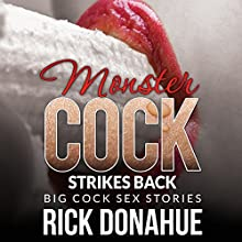 Monster Cock Strikes Back: XXX Big Cock Stories (       UNABRIDGED) by Rick Donahue Narrated by Cheyanne Humble