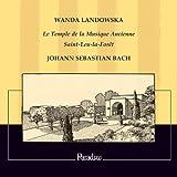 Bach: Wanda Landowska Le Temple de la Musique Ancienne [CD + DVD] Wanda Landowska