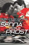 Senna Versus Prost: The Story of the...