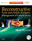 Reconstructive Foot and Ankle Surgery: Management of Complications: Expert Consult