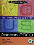 img - for Access 2000 (Prentice Hall MOUS Test Preparation Guides 2000) by Susan L. Wise Jack Stapleton Colene L. Coldwell (2001-01-01) Paperback book / textbook / text book