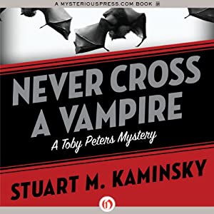 Never Cross a Vampire: The Toby Peters Mysteries, Book 5 | [Stuart M. Kaminsky]