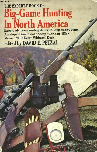 The Experts' Book of Big-Game Hunting in North America