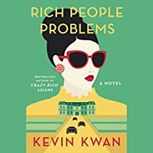 Rich People Problems: A Novel Audiobook by Kevin Kwan Narrated by Lydia Look
