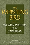 img - for The Whistling Bird: Women Writers of the Caribbean book / textbook / text book
