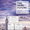 The Mere Future Audiobook by Sarah Schulman Narrated by Sarah Schulman