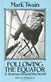 Following the Equator: A Journey Around the World (0486261131) by Twain, Mark