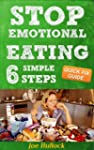 Emotional Eating: How to Stop Binge E...