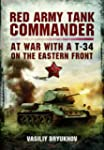 Red Army Tank Commander: At War in a...