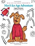 Max's Ice Age Adventure (Science Adventures with Max the Dog series) [Paperback]