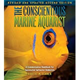 The Conscientious Marine Aquarist (Microcosm/T.F.H. Professional) ~ Robert M. Fenner