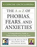 The A-Z of Phobias, Fears, and Anxieties (Facts on File Library of Health & Living) (0816075581) by Doctor, Ronald M.
