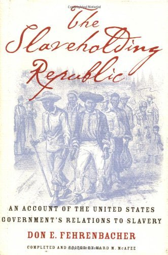 The Slaveholding Republic: An Account of the