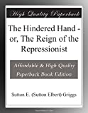img - for The Hindered Hand - or, The Reign of the Repressionist book / textbook / text book