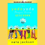 The Yada Yada Prayer Group Gets Down (       UNABRIDGED) by Neta Jackson Narrated by Barbara Rosenblat