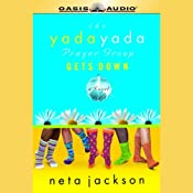 The Yada Yada Prayer Group Gets Down | Neta Jackson