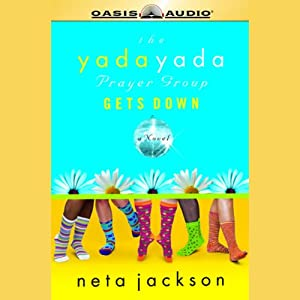 The Yada Yada Prayer Group Gets Down Audiobook