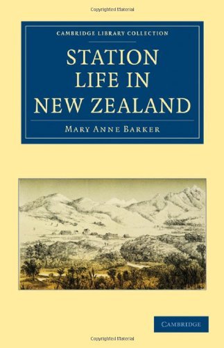 Station Life in New Zealand (Cambridge Library Collection - Women's Writing)